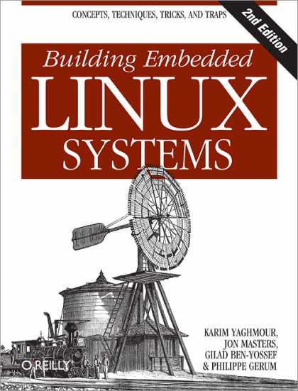 O'Reilly Books - Building Embedded Linux Systems, Second Edition
