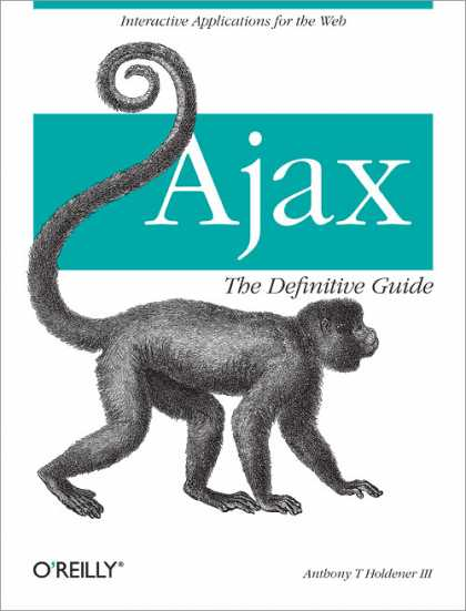 O'Reilly Books - Ajax: The Definitive Guide