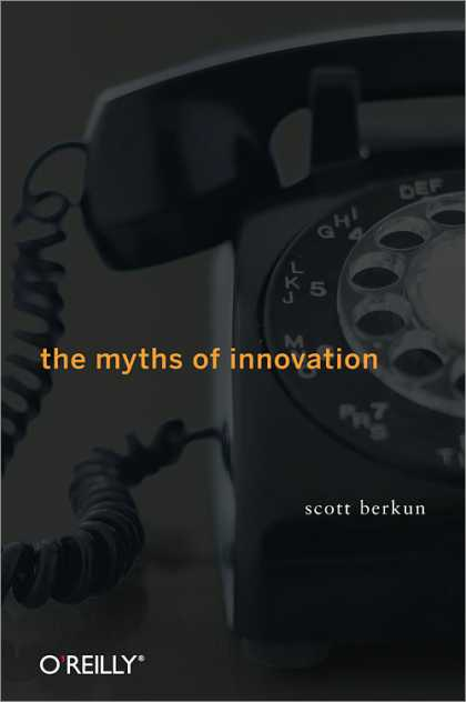 O'Reilly Books - The Myths of Innovation