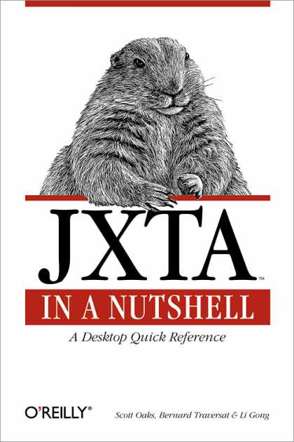 O'Reilly Books - JXTA in a Nutshell