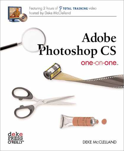 O'Reilly Books - Adobe Photoshop CS One-on-One