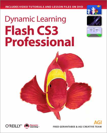 O'Reilly Books - Dynamic Learning: Flash CS3 Professional