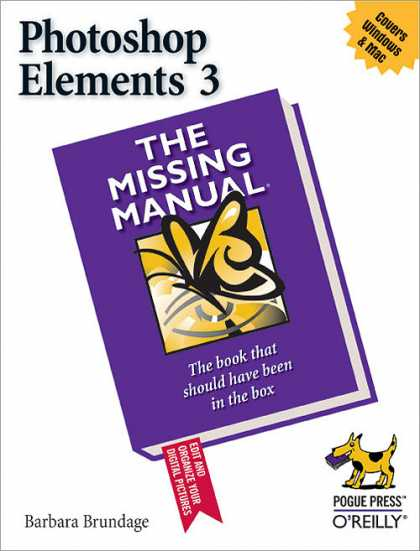 O'Reilly Books - Photoshop Elements 3: The Missing Manual