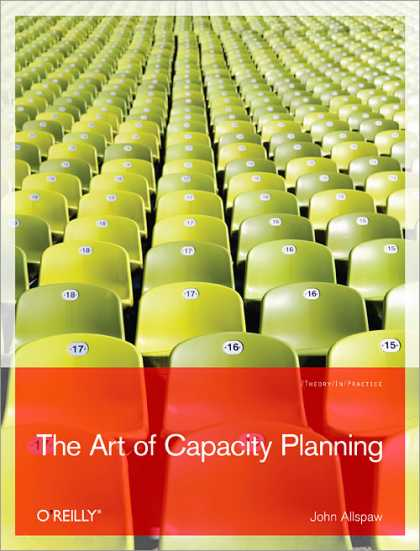 O'Reilly Books - The Art of Capacity Planning