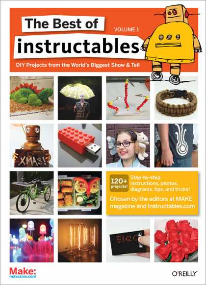 O'Reilly Books - The Best of Instructables Volume I