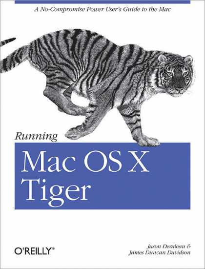 O'Reilly Books - Running Mac OS X Tiger