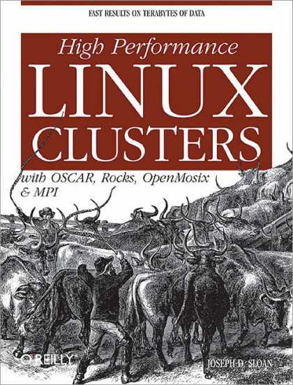 O'Reilly Books - High Performance Linux Clusters with OSCAR, Rocks, OpenMosix, and MPI
