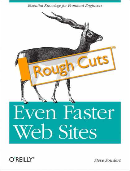 O'Reilly Books - Even Faster Web Sites: Rough Cuts Version