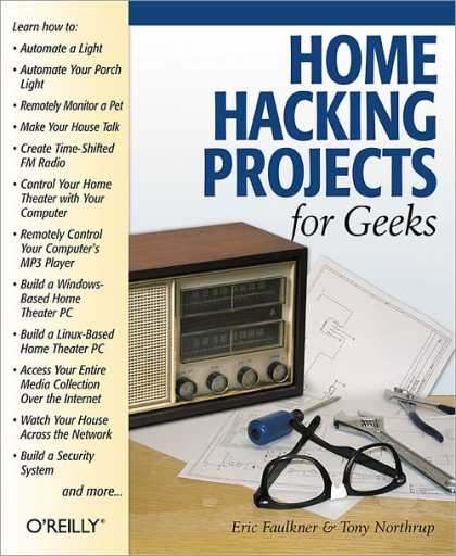 O'Reilly Books - Home Hacking Projects for Geeks