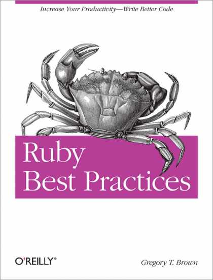 O'Reilly Books - Ruby Best Practices: Rough Cuts Version