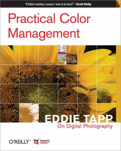 O'Reilly Books - Practical Color Management: Eddie Tapp on Digital Photography