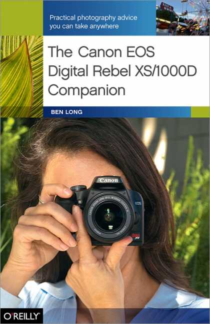 O'Reilly Books - The Canon EOS Digital Rebel XS/1000D Companion
