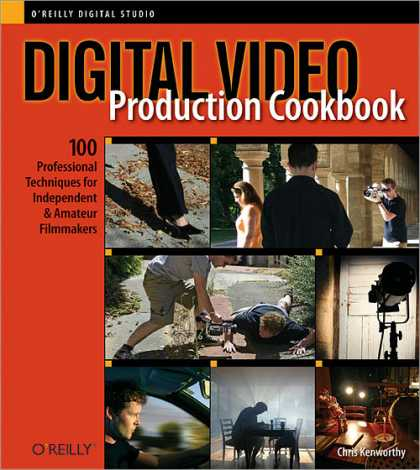 O'Reilly Books - Digital Video Production Cookbook