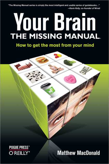 O'Reilly Books - Your Brain: The Missing Manual