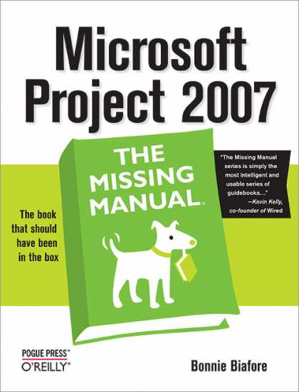 O'Reilly Books - Microsoft Project 2007: The Missing Manual