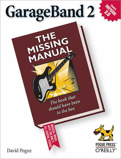 O'Reilly Books - GarageBand 2: The Missing Manual,