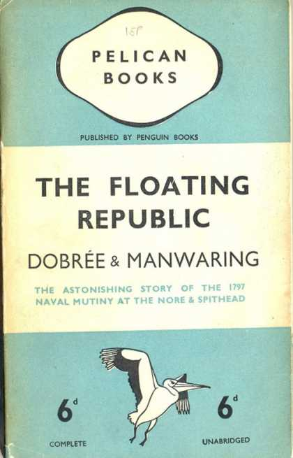 Pelican Books - 1937: The Floating Republic (Dobree and Manwaring)