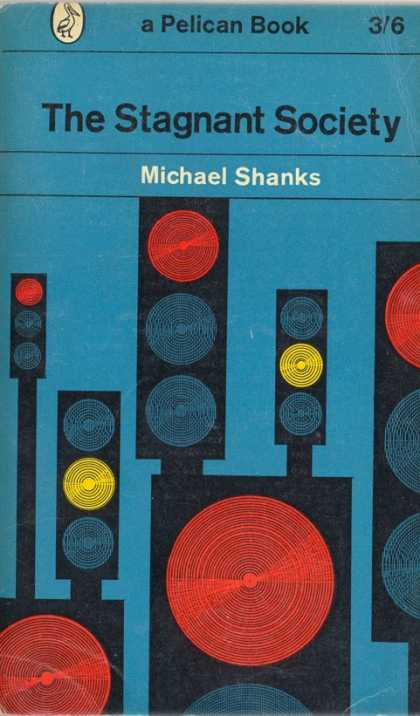 Pelican Books - 1961: The Stagnant Society (Michael Shanks)
