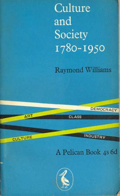 Pelican Books - 1962: Culture and Society 1780-1950: (Raymond Williams)