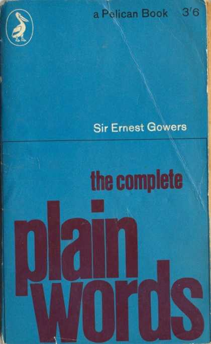 Pelican Books - 1962: The Complete Plain Words (Sir Ernest Gowers)