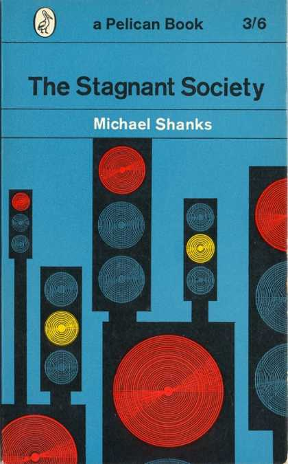 Pelican Books - 1962: The Stagnant Society (Michael Shanks)