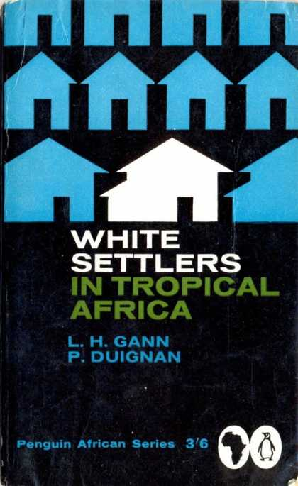 Pelican Books - 1962: White Settlers in Tropical Africa (L.H.Gann and P.Duignan)