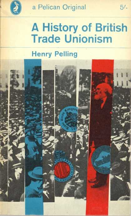 Pelican Books - 1963: A History of British Trade Unionism (Henry Pelling)