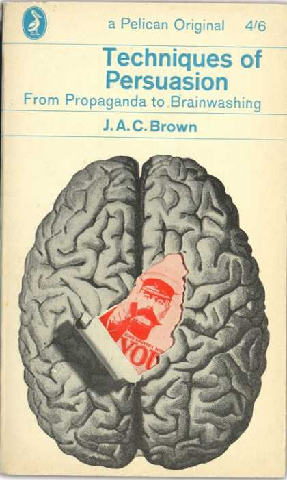 Pelican Books - 1963: Techniques of Persuasion (J.A.C.Brown)