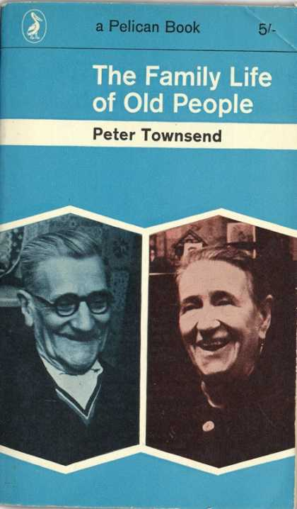 Pelican Books - 1963: The Family Life of Old People (Peter Townsend)