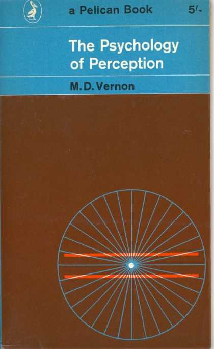 Pelican Books - 1963: The Psychology of Perception (M.D.Vernon)