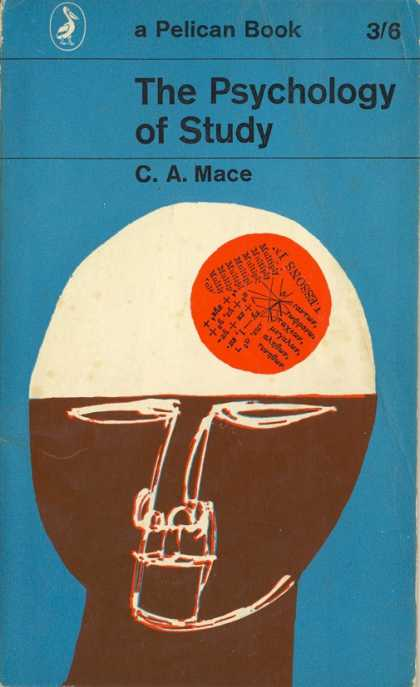 Pelican Books - 1963: The Psychology of Study (C.A.Mace)