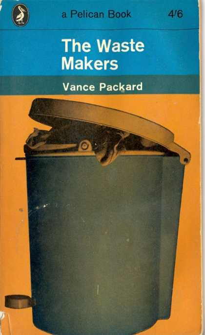 Pelican Books - 1963: The Waste Makers (Vance Packard)
