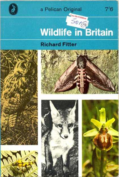 Pelican Books - 1963: Wildlife in Britain (Richard Fitter)
