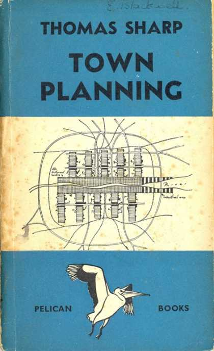 Pelican Books - 1940: Town Planning (Thomas Sharp)