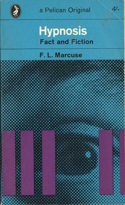 Pelican Books - 1964: Hypnosis, Fact and Fiction (F.L.Marcuse)