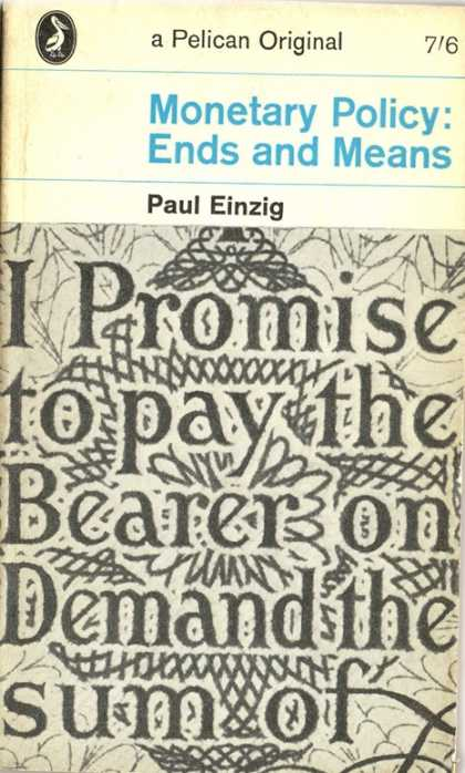 Pelican Books - 1964: Monetary Policy, Ends and Means (Paul Einzig)