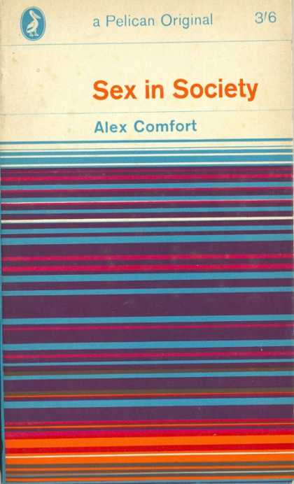 Pelican Books - 1964: Sex and Society (Alex Comfort)