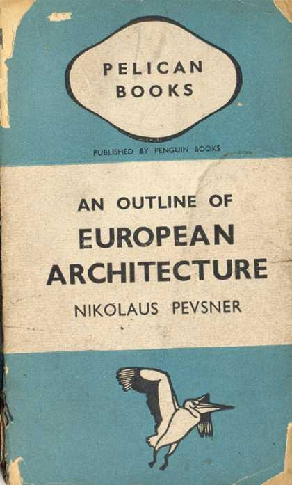 Pelican Books - 1942: An Outline of European Architecture (Nikolaus Pevsner)
