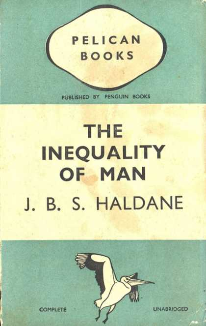 Pelican Books - 1937: The Inequality of Man (J.B.S.Haldane)