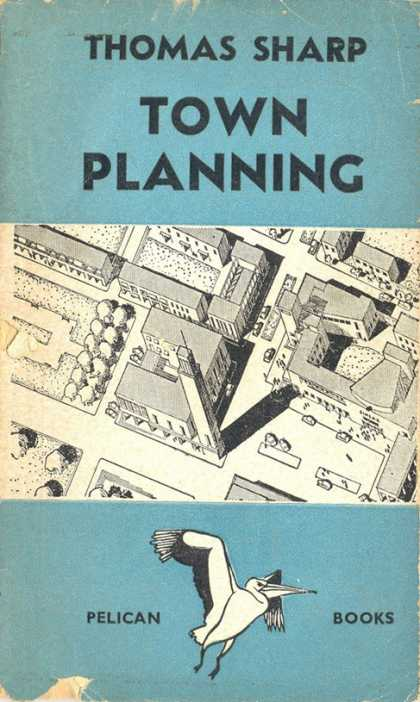 Pelican Books - 1942: Town Planning (Thomas Sharp)