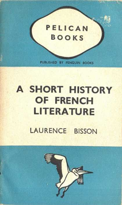 Pelican Books - 1943: A Short History of French Literature (Laurence Bisson)