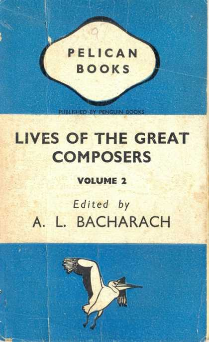 Pelican Books - 1943: Lives of the Great Composers (A.L.Bacharach)