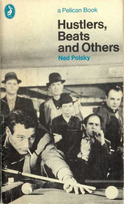 Pelican Books - 1971: Hustlers, Beats and Others (Ned Polsky)