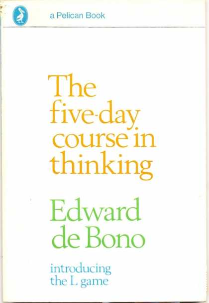 Pelican Books - 1971: The five-day course in thinking (Edward de Bono)