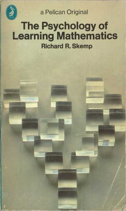 Pelican Books - 1971: The Psychology of Learning Mathematics (Richard R.Skemp)