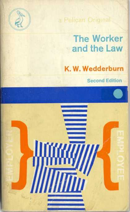 Pelican Books - 1971: The Worker and the Law (K.W.Wedderburn)