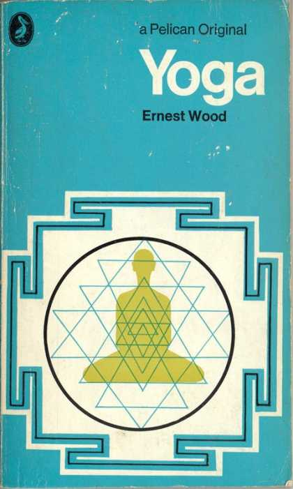 Pelican Books - 1971: Yoga (Ernest Wood)