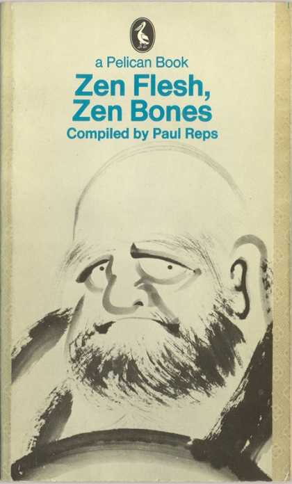 Pelican Books - 1971: Zen Flesh, Zen Bones (Paul Reps)
