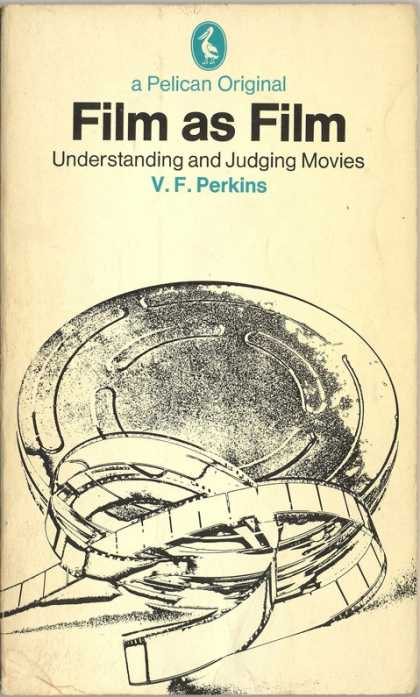 Pelican Books - 1972: Film as Film (V.F.Perkins)