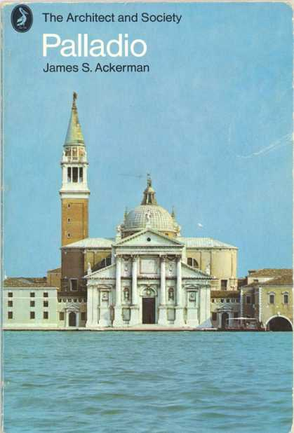 Pelican Books - 1972: Palladio (James S.Ackerman)